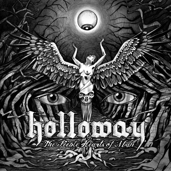 Holloway — The Feeble Hearts of Man