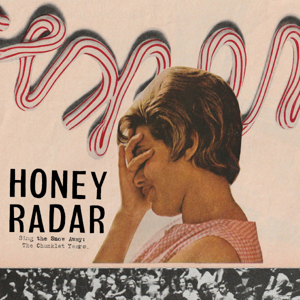 Honey Radar — Sing the Snow Away: The Chunklet Years