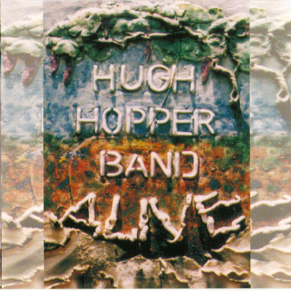 Hugh Hopper Band — Alive!