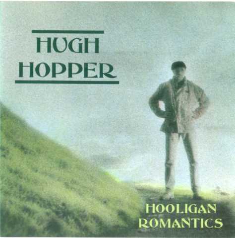 Hugh Hopper — Hooligan Romantics
