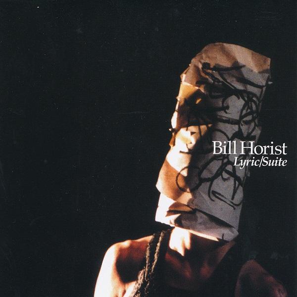 Bill Horist — Lyric / Suite