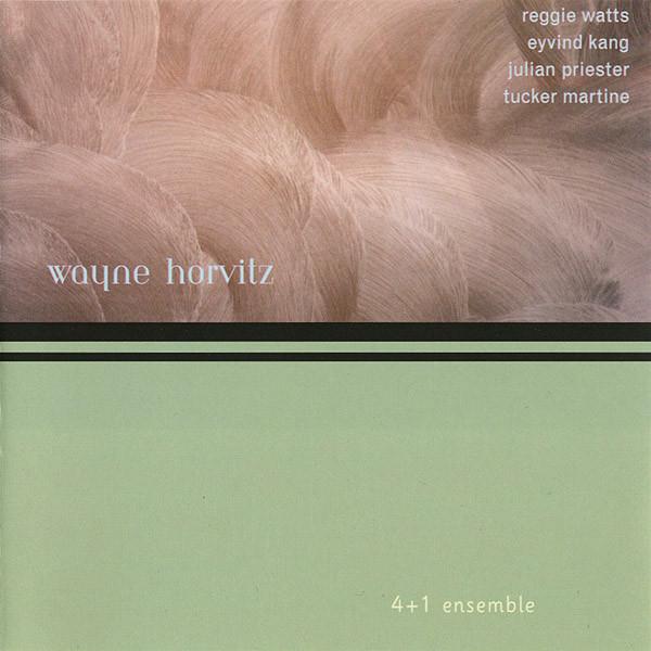 Wayne Horvitz — 4 + 1 Ensemble