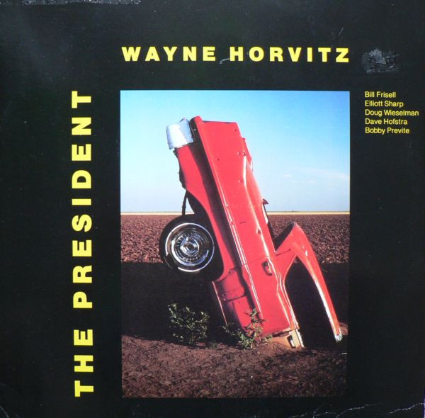 Wayne Horvitz — The President