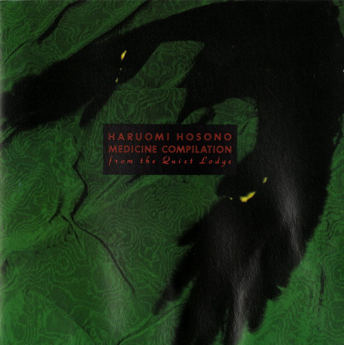 Haruomi Hosono — Medicine Compilation - From the Quiet Lodge