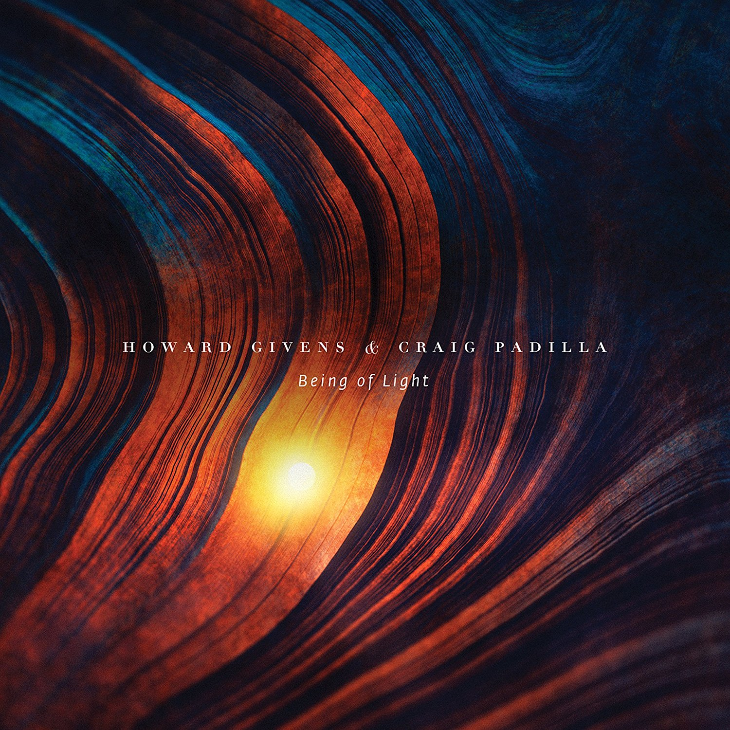 Howard Givens & Craig Padilla — Being of Light
