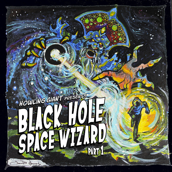 Howling Giant — Black Hole Space Wizard - Part 1