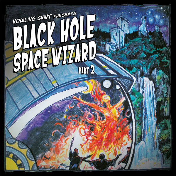 Howling Giant — Black Hole Space Wizard - Part 2