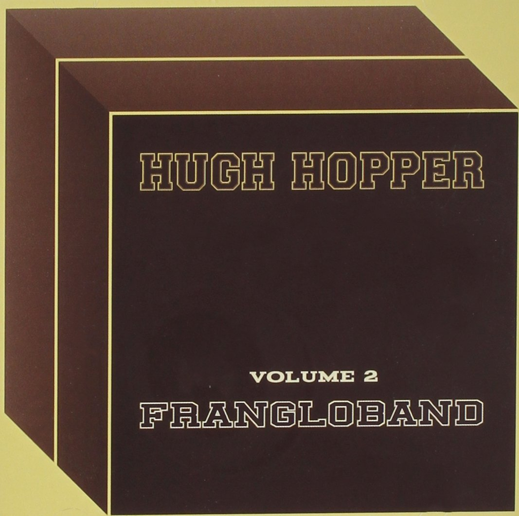 Hugh Hopper — Volume 2 - Frangloband