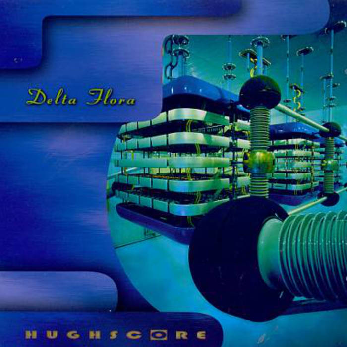 Hughscore — Delta Flora