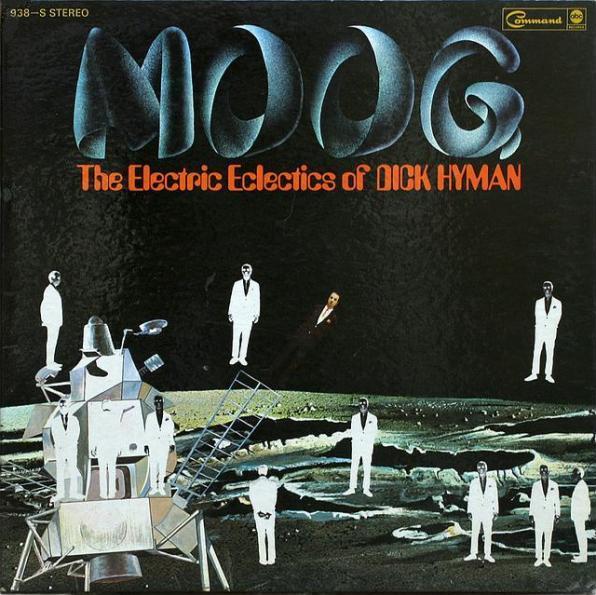 Dick Hyman — Moog - The Electric Eclectics of Dick Hyman