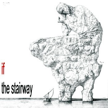 If — The Stairway