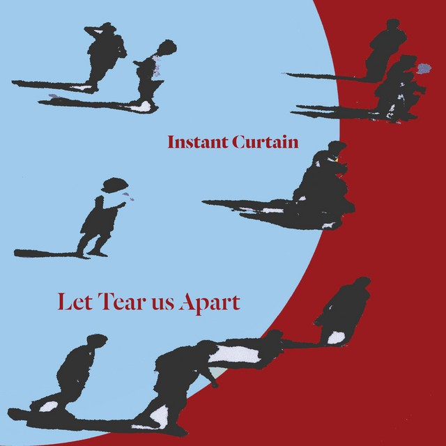 Instant Curtain — Let Tear Us Apart