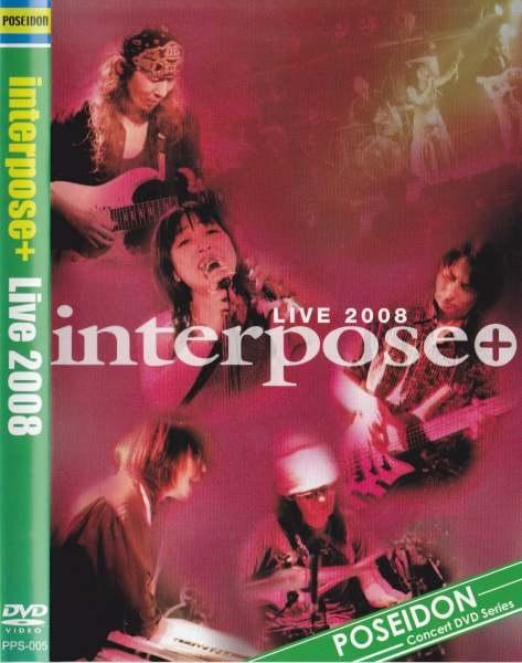 Interpose+ — Live 2008