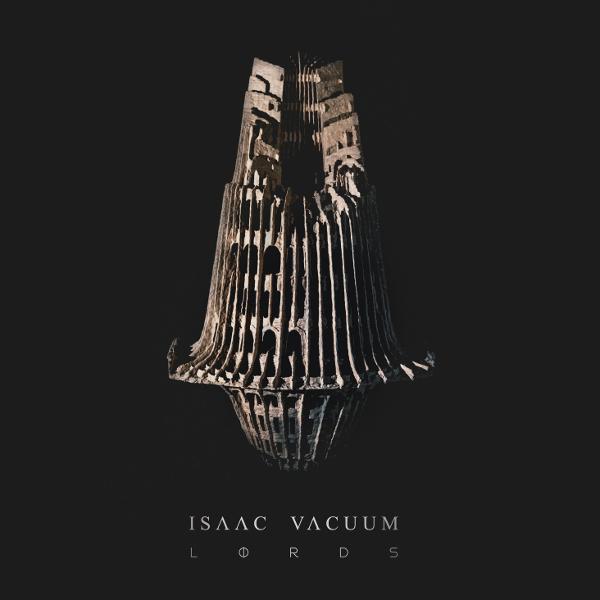 Isaac Vacuum — Lords