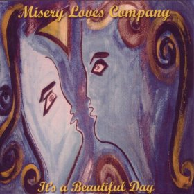 It's a Beautiful Day — Misery Loves Company