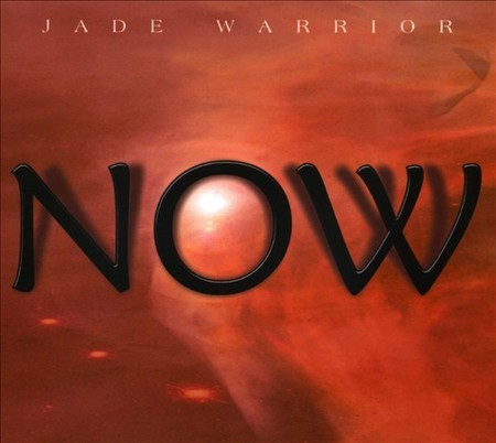 Jade Warrior — Now