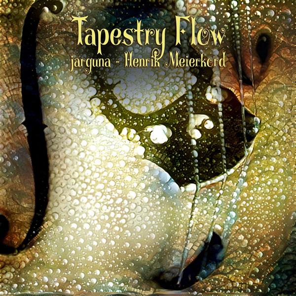 Jarguna / Henrik Meierkord — Tapestry Flow