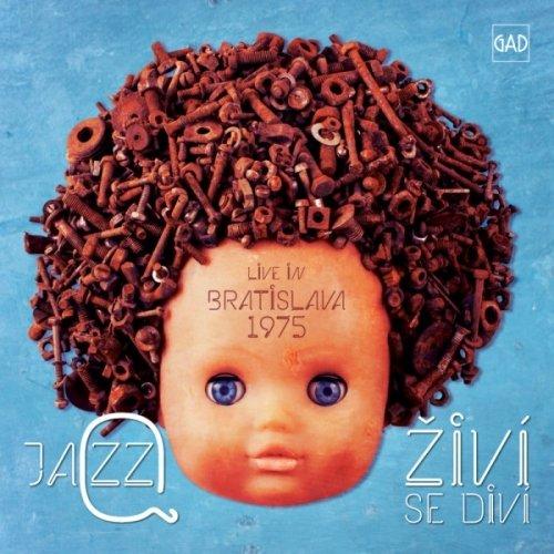 Jazz Q — Živí Se Diví: Live in Bratislava 1975