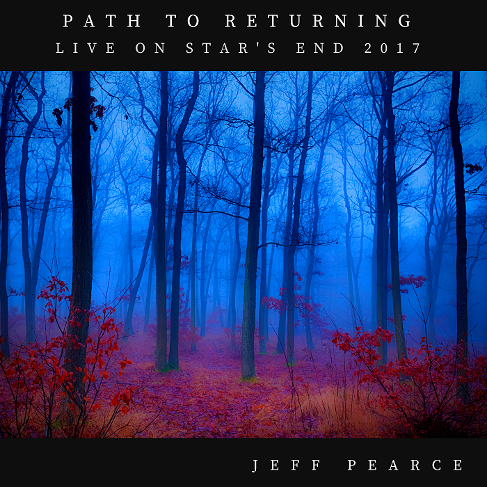 Jeff Pearce — Path to Returning (Live on Stars End 2017)