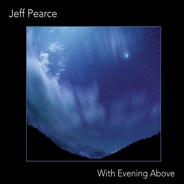 Jeff Pearce — With Evening Above