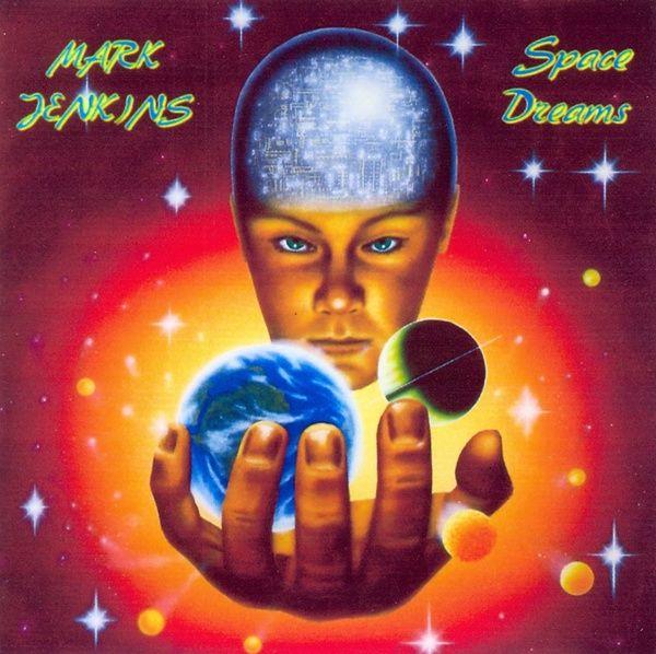 Mark Jenkins — Space Dreams