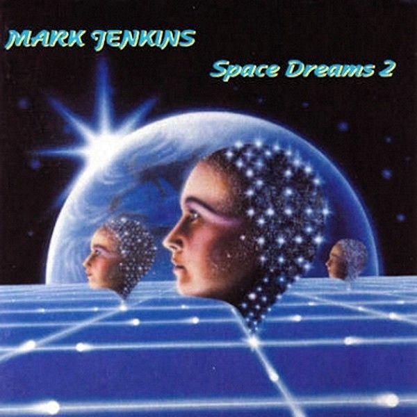 Mark Jenkins — Space Dreams 2