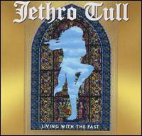 Jethro Tull — Living with the Past