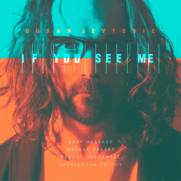Dušan Jevtović — If You See Me