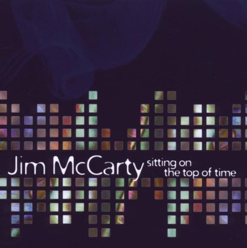 Jim McCarty — Sitting on the Top of Time