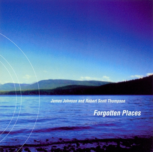 James Johnson and Robert Scott Thompson — Forgotten Places