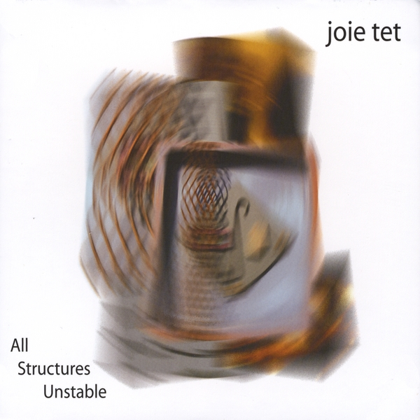 Joie Tet — All Structures Unstable