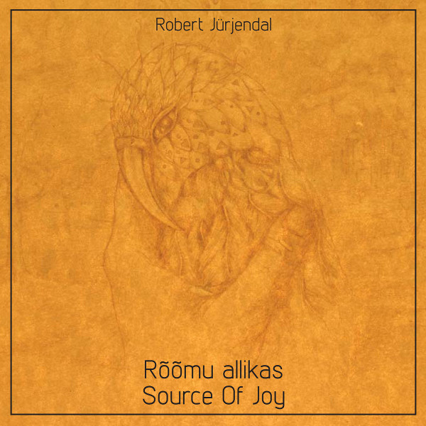 Robert Jürjendal — Rõõmu Allikas / Source of Joy
