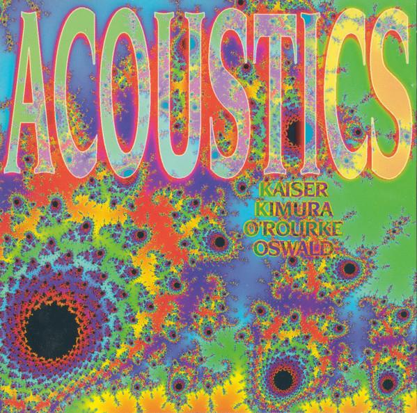 Henry Kaiser / Mari Kimura / Jim O'Rourke / John Oswald — Acoustics