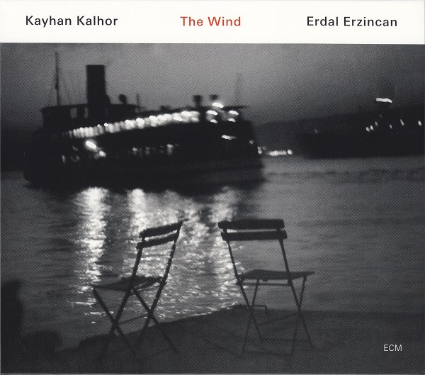 Kayan Kalhor / Erdal Erzincan — The Wind