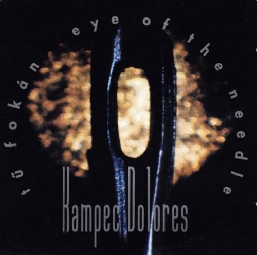 Kampec Dolores — Tü Fokán (Eye of the Needle)