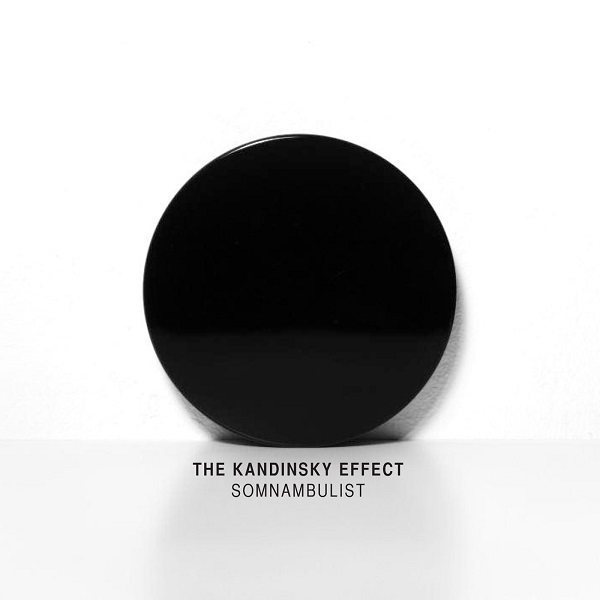 The Kandinsky Effect — Somnambulist