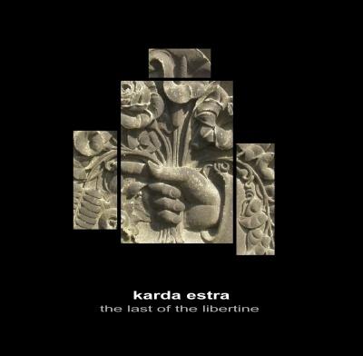 Karda Estra — The Last of the Libertine