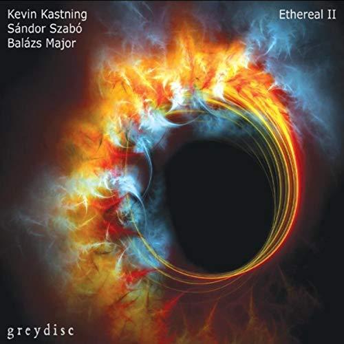 Kevin Kastning / Sándor Szabó / Balász Major — Ethereal II