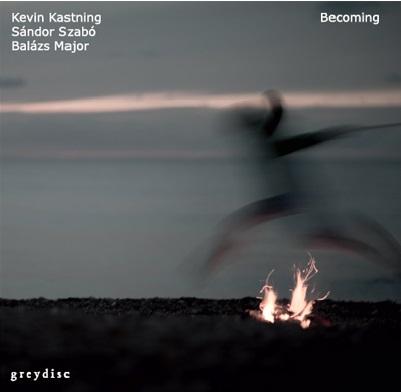 Kevin Kastning / Sándor Szabó / Balász Major — Becoming