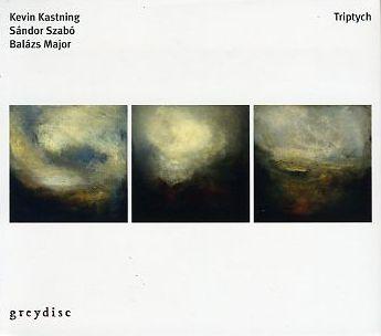 Kevin Kastning / Sándor Szabó / Balász Major — Triptych
