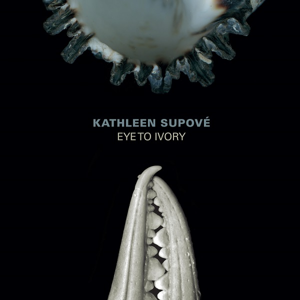 Kathleen Supové — Eye to Ivory