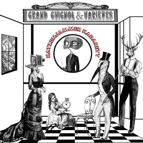 Katzenjammer Kabarett — Grand Guignol & Variétés
