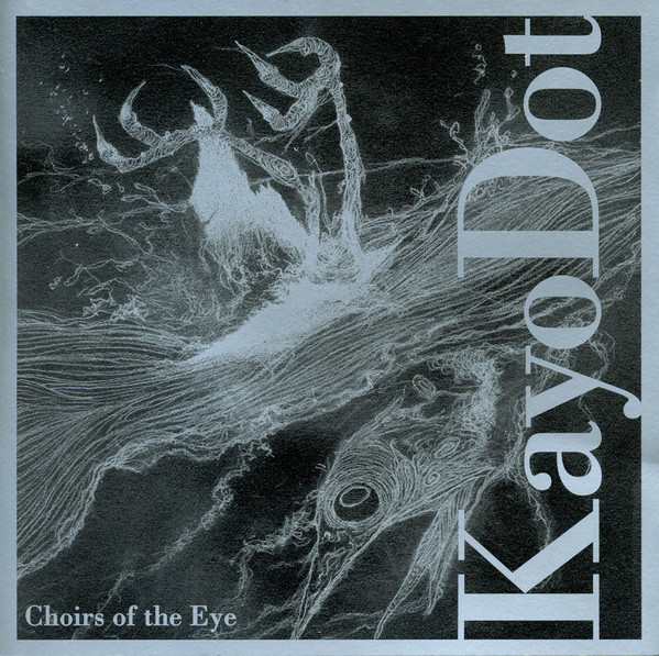 Kayo Dot — Choirs of the Eye