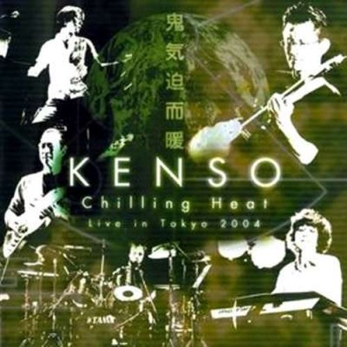 Kenso — Chilling Heat - Live In Tokyo 2004