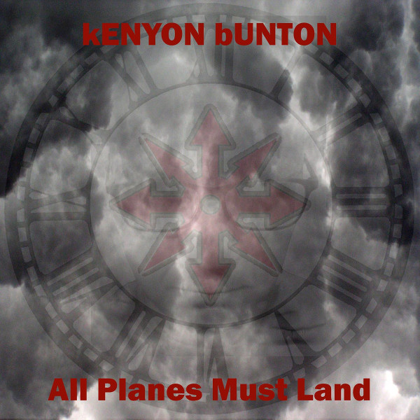 Kenyon Bunton — All Planes Must Land