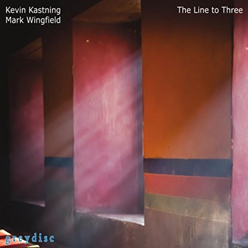 Kevin Kastning / Mark Wingfield — The Line to Three