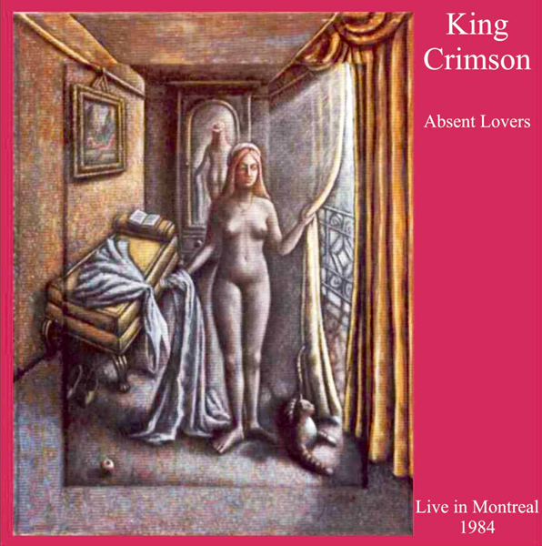 King Crimson — Absent Lovers: Live in Montreal 1984