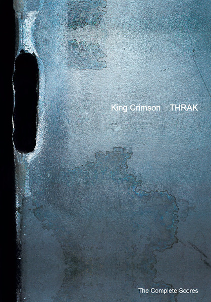 King Crimson — Thrak - The Complete Scores