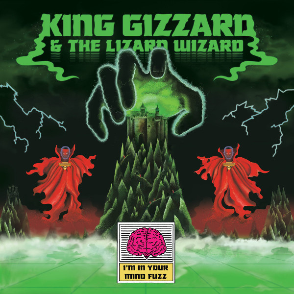 King Gizzard and the Lizard Wizard — I'm in Your Mind Fuzz