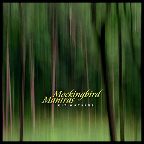 Kit Watkins — Mockingbird Mantras